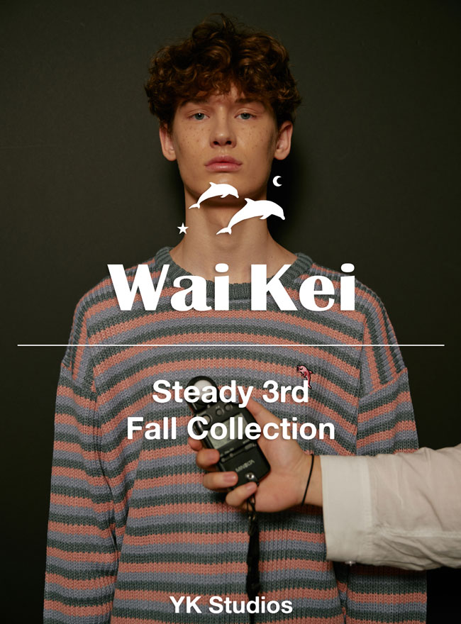 WaiKei Steady 3rd _ Fall Collection